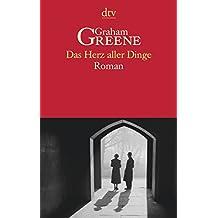 Das Herz aller Dinge: Roman