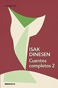 Cuentos completos 2 par Isak Dinesen