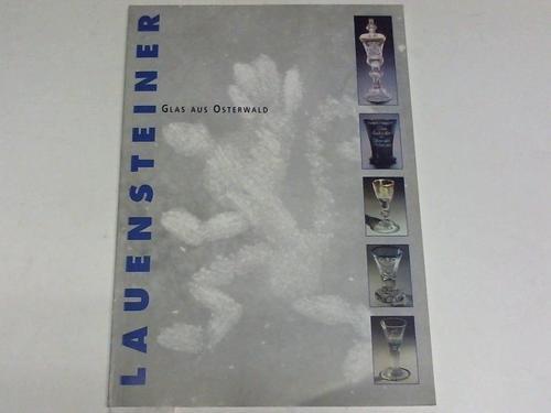 Glas aus Osterwald. Lauensteiner