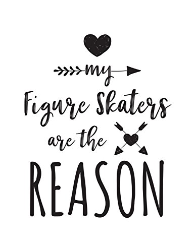 My Figure Skaters Are The Reason: Figure Skating Coach Notebook por Dartan Creations