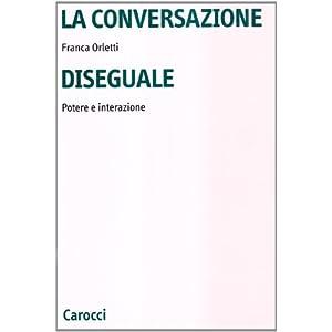 La conversazione diseguale. Potere e interazione