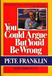 You could argue but you'd be wrong by Pete Franklin (1988-08-02)