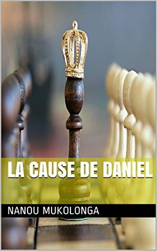 La cause de Daniel par Nanou Mukolonga