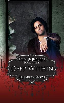 [{ Deep Within By Sharp, Elizabeth ( Author ) Sep - 20- 2014 ( Paperback ) } ]