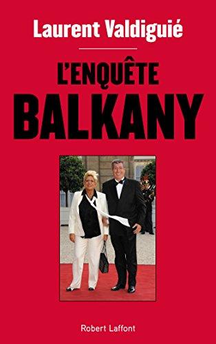 L'Enquête Balkany (French Edition)