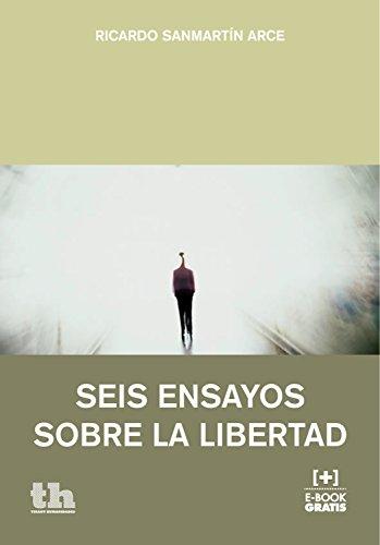 Seis ensayos sobre la libertad (Plural) por Ricardo Sanmartín Arce