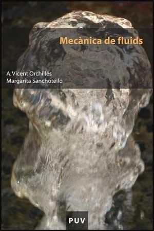 Mecànica de fluids (Educació. Sèrie Materials) por A. Vicent Orchillés