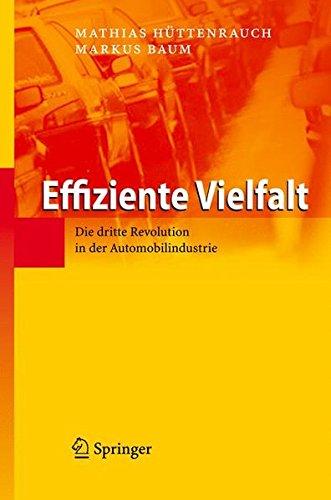 Effiziente Vielfalt: Die dritte Revolution in der Automobilindustrie - Effiziente Motor