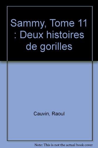 Sammy, Tome 11 : Deux histoires de gorilles