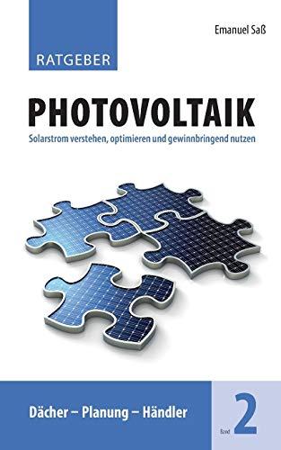 Ratgeber Photovoltaik, Band 2: Dächer - Planung - Händler -