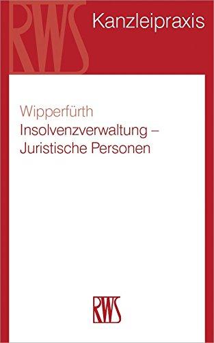 Insolvenzverwaltung: Juristische Personen, Personengesellschaften und Vereine (RWS-Kanzleipraxis)
