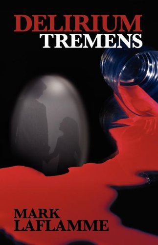 delirium-tremens-by-mark-laflamme-2011-08-15