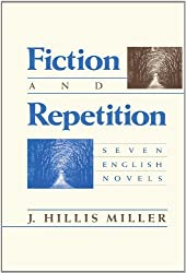 Fiction and Repetition: Seven English Novels by J. Hillis Miller (1985-10-15)