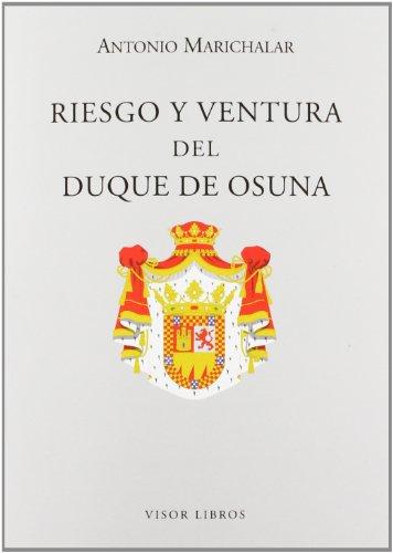 Riesgo Y Ventura Del Duque De Osuna (Letras madrileñas Contemporáneas)