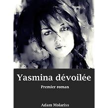 Yasmina dévoilée Premier roman