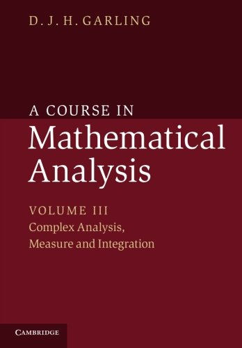 A Course in Mathematical Analysis -