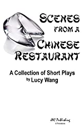 Scenes from a Chinese Restaurant: A Collection of Short Plays (English Edition)