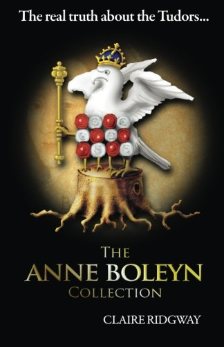 The Anne Boleyn Collection: The Real Truth About the Tudors