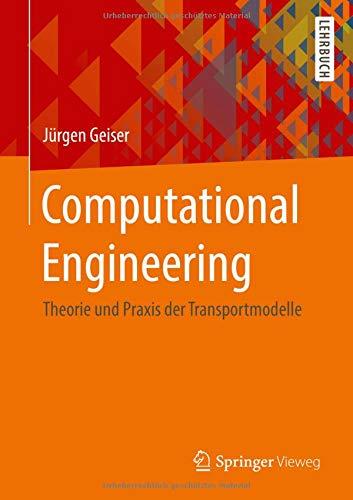 Computational Engineering: Theorie und Praxis der Transportmodelle