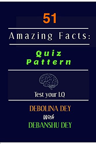 51 Amazing Facts: Quiz Pattern: Test Your IQ