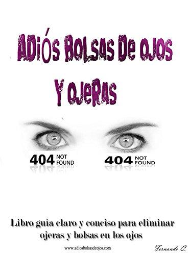 Adiós bolsas de ojos y ojeras (Spanish Edition)