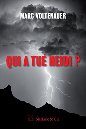 Qui a tu Heidi ?: Un chass-crois infernal en terres suisses