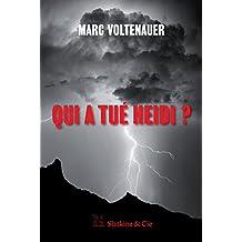 Qui a tué Heidi ?: Un chassé-croisé infernal en terres suisses (French Edition)
