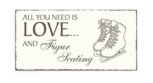 SCHILD Dekoschild « All you need is LOVE and FIGUR SKATING » Holzschild Türschild Dekoration Eiskunstlaufen Eislaufen Schlittschuh