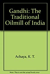 Gandhi: The Traditional Oilmill of India
