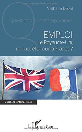 Emploi: Le Royaume-Uni, Un Modèle Pour La France ?