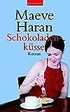 Schokoladenküsse Roman 9783442361212 - HARAN MAEVE und Eva Malsch
