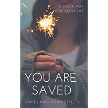 You are saved: Now that you are saved,what next? (English Edition)