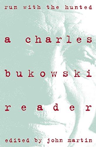 Run With the Hunted: Charles Bukowski Reader, A por Charles Bukowski