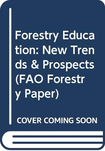 Forestry Education: New Trends & Prospects: New Trends and Prospects (FAO Forestry Paper)