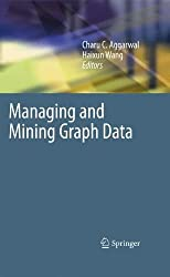 Managing and Mining Graph Data (Advances in Database Systems) (2010-02-19)