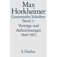 Max Horkheimer. Gesammelte Schriften - Gebundene Ausgaben: Band 7: <br /> Vorträge und Aufzeichnungen 1949-1973