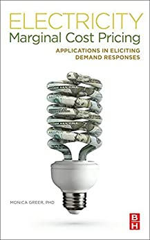 Electricity Marginal Cost Pricing: Applications in Eliciting Demand Responses di [Greer, Monica]