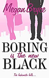 Boring Is The New Black (The Fashionista Falls... Book 1) (English Edition)