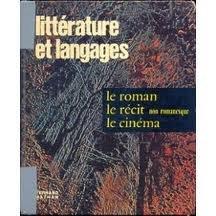 Littrature et langages. Tome 3 : Le roman - Le rcit non romanesque - Le cinma. Textes et travaux. 1975. (Manuel scolaire secondaire, Franais)