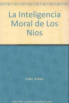 Descargar Libro La Inteligencia Moral de Los Nios de Robert Coles