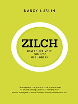 Zilch: How to Get More for Less in Business de [Lublin, Nancy]