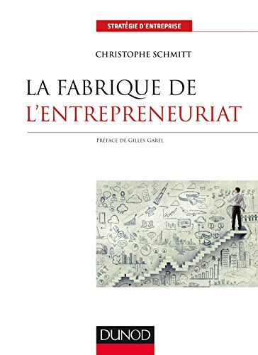 La fabrique de l'entrepreneuriat par Christophe SCHMITT