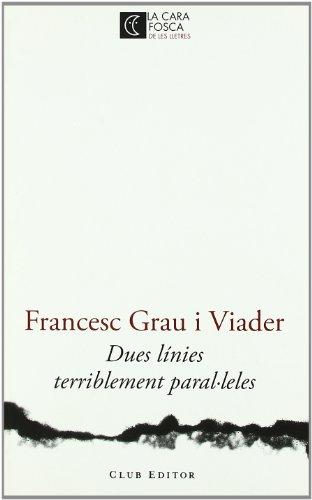 Dues línies terriblement paral·leles por Francesc Grau i Viader
