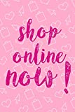 Shop Online Now!: Blank Lined Notebook ( Shopping Online ) Pink