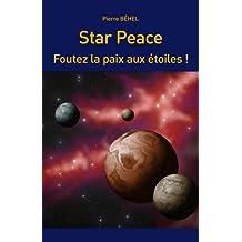 Star Peace- Foutez la paix aux étoiles!