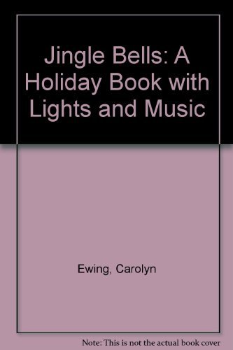 Jingle bells : a holiday book with lights and music