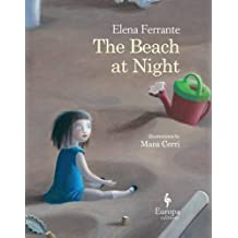 The Beach at Night by Elena Ferrante(2016-11-01)