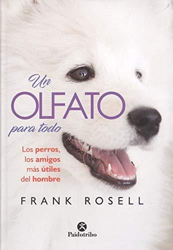 Un olfato para todo (Animales de Compañía) por Frank Rosell