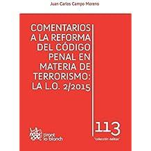 Comentarios a la Reforma del Código Penal en Materia de Terrorismo: la L.O. 2/2015 (Los Delitos)