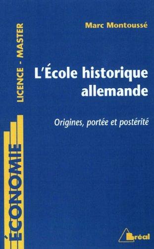 L'Ecole historique allemande : Origines, portée et postérité par Marc Montoussé